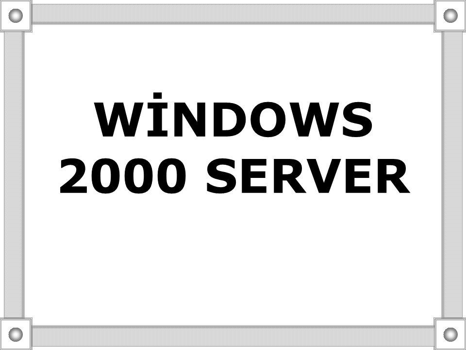 WİNDOWS 2000 SERVER