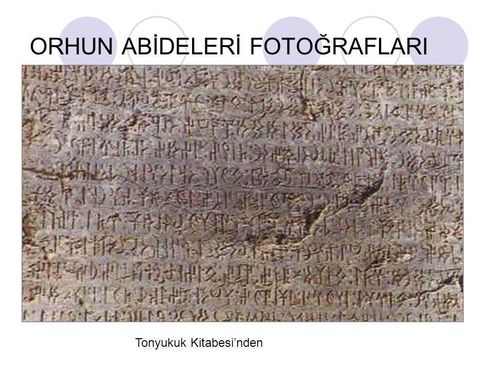 TONYOKUK ANITI (720-725) Bu kitabe 720-725 senelerinde kendisi tarafından dikilmiştir.