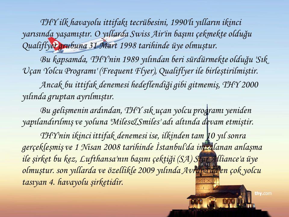 THY ilk havayolu ittifakı tecrübesini, 1990'lı yılların ikinci yarısında yaşamıştır. O yıllarda Swiss Air'in başını çekmekte olduğu Qualiflyer grubuna