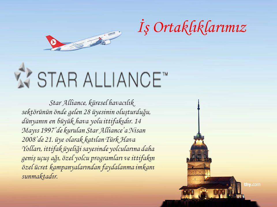 İş Ortaklıklarımız Star Alliance, küresel havacılık sektörünün önde gelen 28 üyesinin oluşturduğu, dünyanın en büyük hava yolu ittifakıdır. 14 Mayıs 1