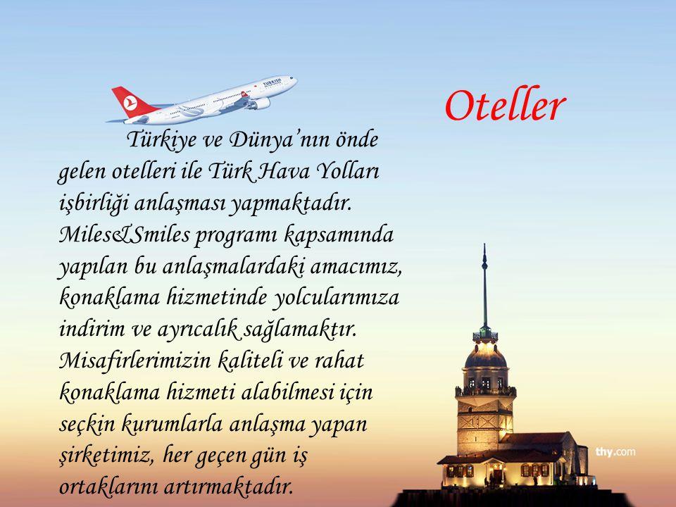 Oteller Türkiye ve Dünya'nın önde gelen otelleri ile Türk Hava Yolları işbirliği anlaşması yapmaktadır. Miles&Smiles programı kapsamında yapılan bu an