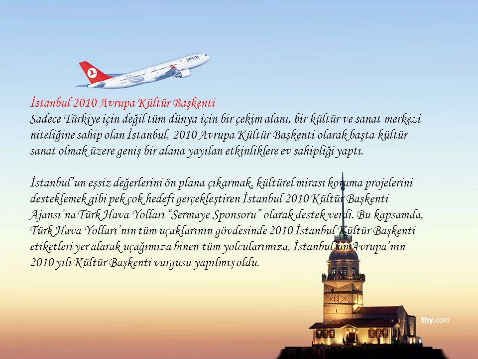 İstanbul 2010 Avrupa Kültür Başkenti Sadece Türkiye için değil tüm dünya için bir çekim alanı, bir kültür ve sanat merkezi niteliğine sahip olan İstan