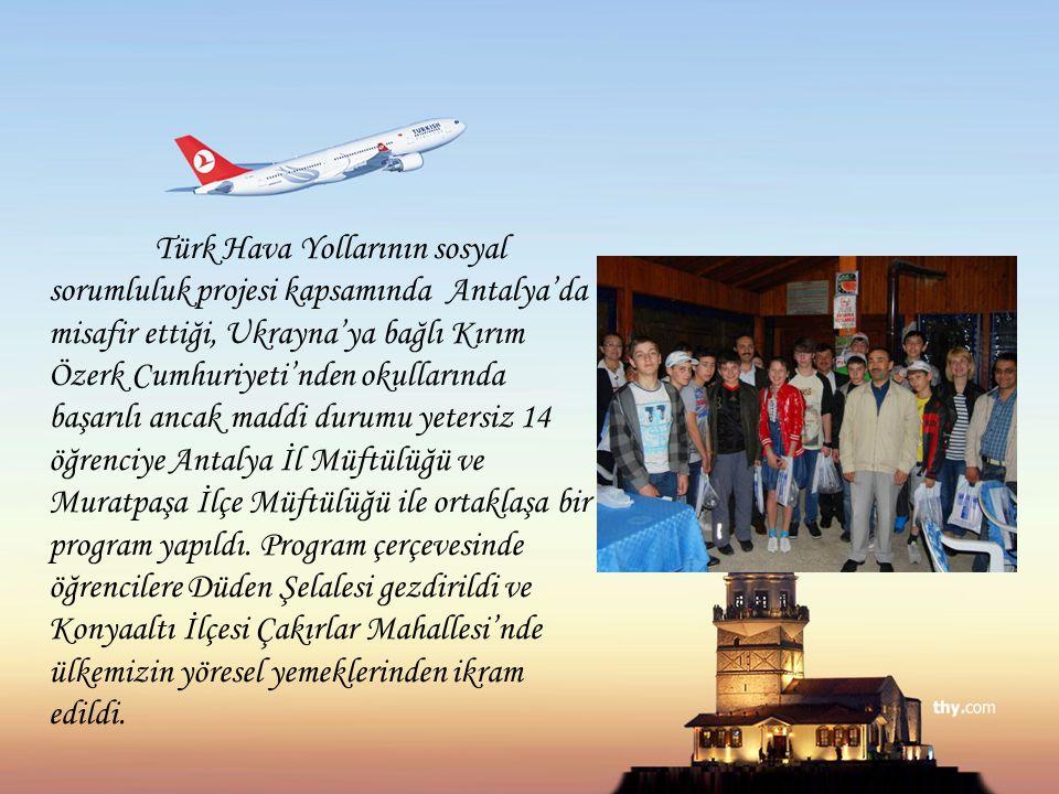 Türk Hava Yollarının sosyal sorumluluk projesi kapsamında Antalya'da misafir ettiği, Ukrayna'ya bağlı Kırım Özerk Cumhuriyeti'nden okullarında başarıl