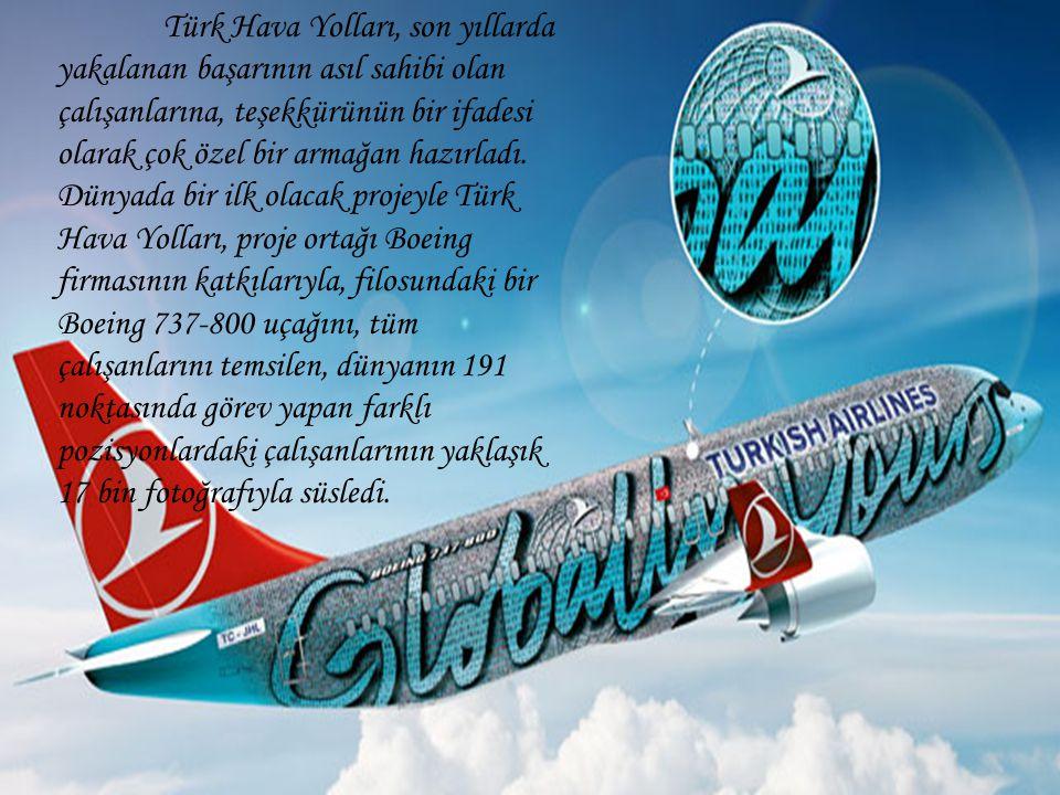 Türk Hava Yolları, son yıllarda yakalanan başarının asıl sahibi olan çalışanlarına, teşekkürünün bir ifadesi olarak çok özel bir armağan hazırladı. Dü