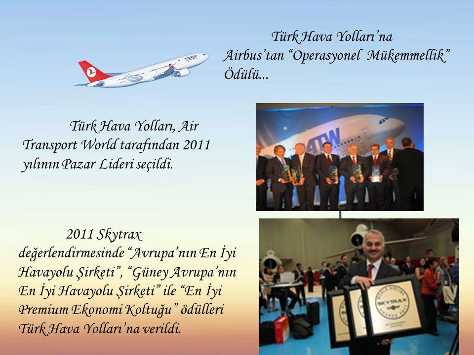 """Türk Hava Yolları'na Airbus'tan """"Operasyonel Mükemmellik"""" Ödülü... Türk Hava Yolları, Air Transport World tarafından 2011 yılının Pazar Lideri seçildi"""