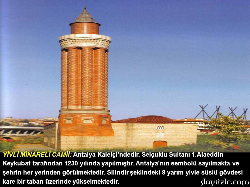 HACI BAYRAM CAMİİ: Büyük mutasavvıf ve şair Hacı Bayram Veli adına yapılmıştır. Ankara'da bulunan cami 1427,türbe ise 1429 yılında inşa edilmiştir.Tür