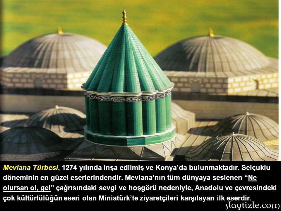Mevlana Türbesi, 1274 yılında inşa edilmiş ve Konya'da bulunmaktadır.