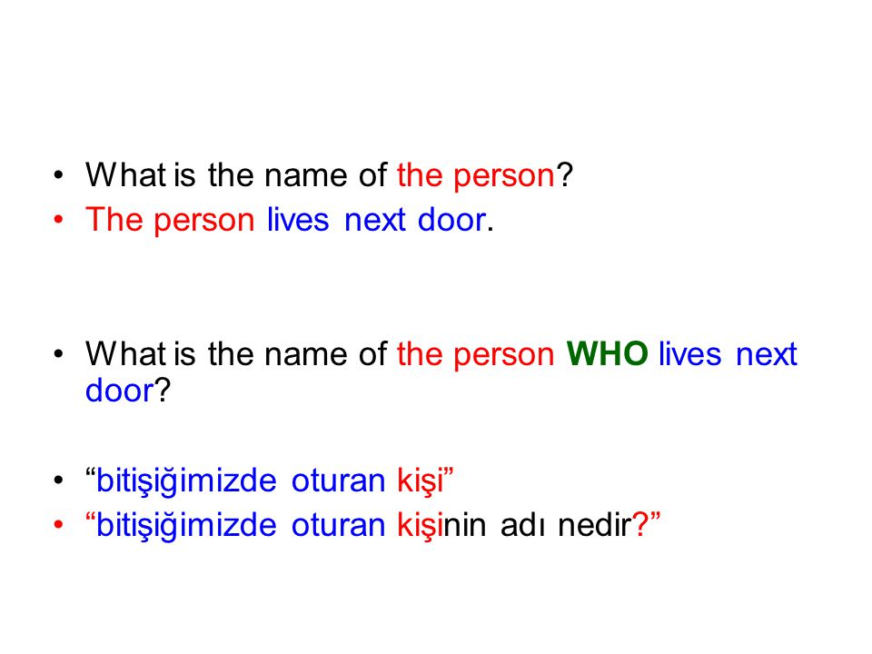 What is the name of the person.The person lives next door.