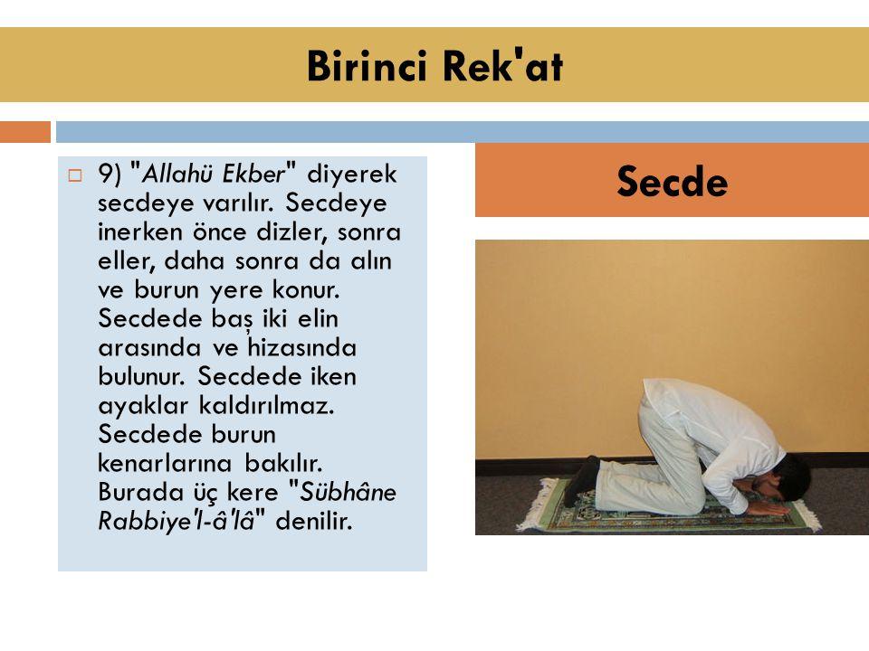  9) Allahü Ekber diyerek secdeye varılır.