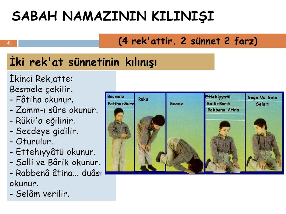  6) Sonra Allahü Ekber diyerek ikinci defa secdeye varılır ve üç kere Sübhâne Rabbiye l-â lâ denilir.