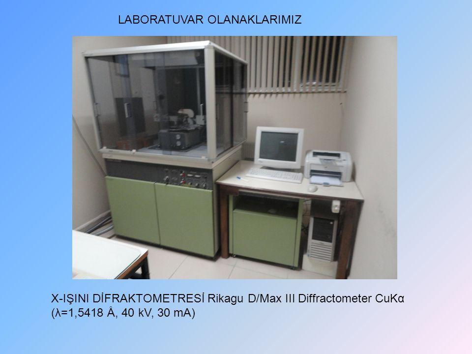 X-IŞINI DİFRAKTOMETRESİ Rikagu D/Max III Diffractometer CuKα (λ=1,5418 Å, 40 kV, 30 mA) LABORATUVAR OLANAKLARIMIZ