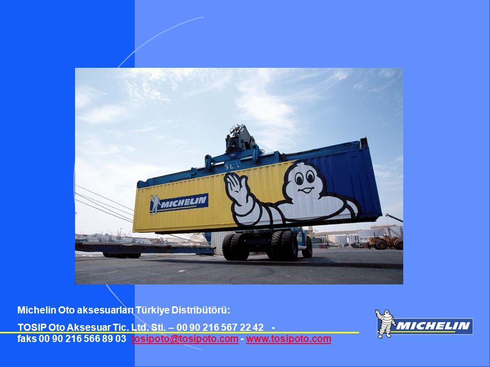 TOSIP otomotiv Michelin Oto aksesuarları Türkiye Distribütörü: TOSIP Oto Aksesuar Tic. Ltd. Sti. – 00 90 216 567 22 42 - faks 00 90 216 566 89 03 tosi