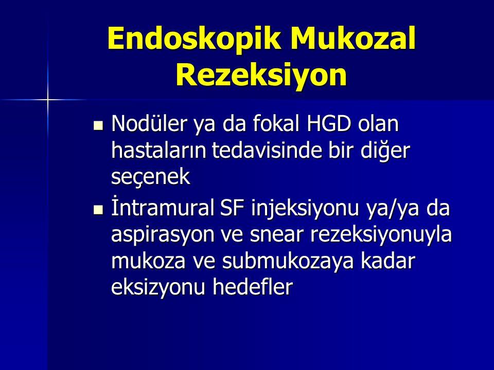 Endoskopik Mukozal Rezeksiyon Nodüler ya da fokal HGD olan hastaların tedavisinde bir diğer seçenek Nodüler ya da fokal HGD olan hastaların tedavisind