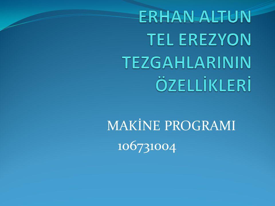 MAKİNE PROGRAMI 106731004