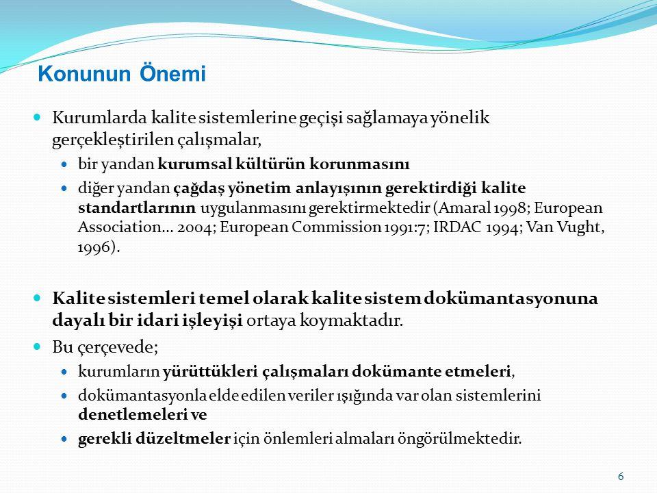 Kurumlarda kalite sistemlerine geçişi sağlamaya yönelik gerçekleştirilen çalışmalar, bir yandan kurumsal kültürün korunmasını diğer yandan çağdaş yönetim anlayışının gerektirdiği kalite standartlarının uygulanmasını gerektirmektedir (Amaral 1998; European Association...