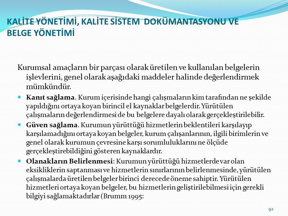 KALİTE YÖNETİMİ, KALİTE SİSTEM DOKÜMANTASYONU VE BELGE YÖNETİMİ 91