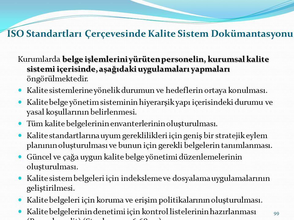 """ISO Standartları Çerçevesinde Kalite Sistem Dokümantasyonu Kurumlarda """"Kalite sistem dokümantasyonu"""" oluşturulurken, öncelikle kalite sisteminin gerek"""