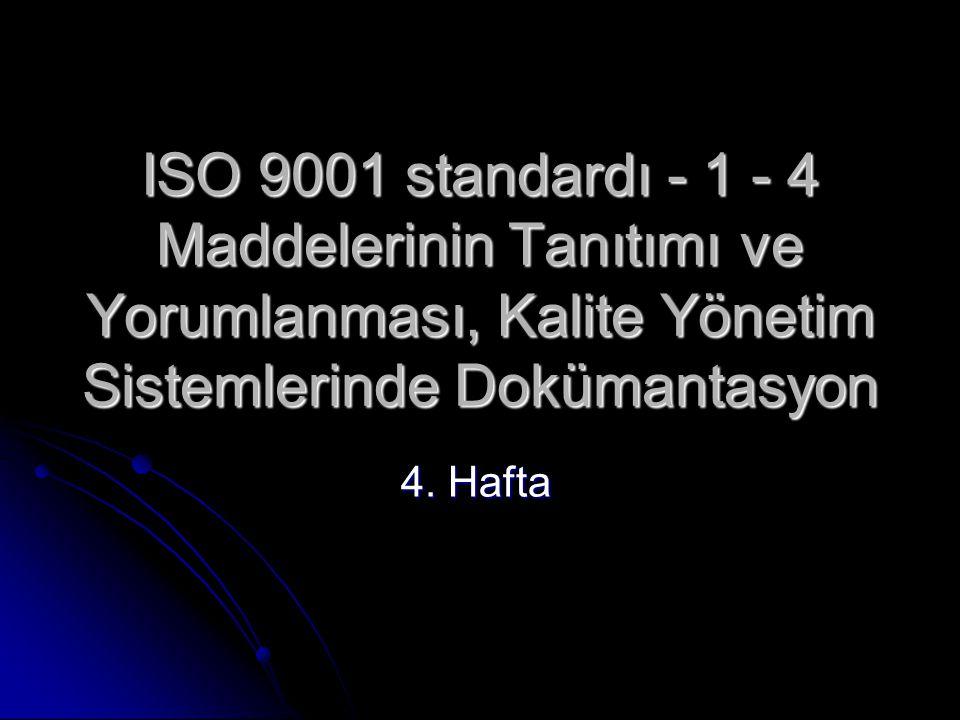 ISO 9001 standardı - 1 - 4 Maddelerinin Tanıtımı ve Yorumlanması, Kalite Yönetim Sistemlerinde Dokümantasyon 4.