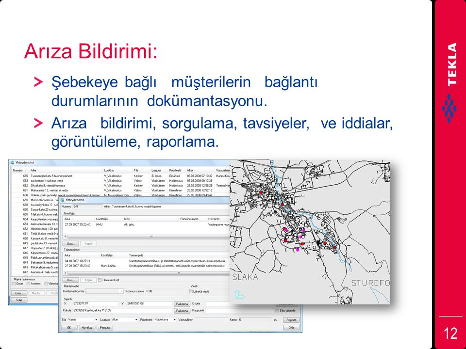Arıza Bildirimi: Şebekeye bağlı müşterilerin bağlantı durumlarının dokümantasyonu. Arıza bildirimi, sorgulama, tavsiyeler, ve iddialar, görüntüleme, r