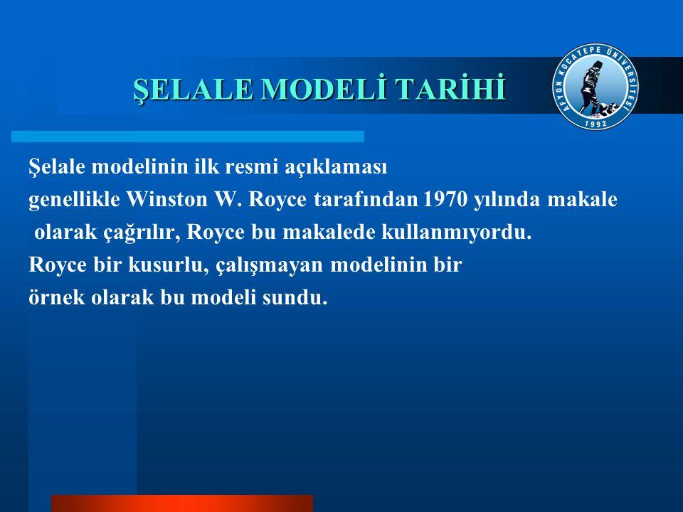 ŞELALE MODELİ TARİHİ Şelale modelinin ilk resmi açıklaması genellikle Winston W. Royce tarafından 1970 yılında makale olarak çağrılır, Royce bu makale