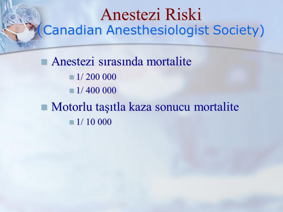 ASA Sınıflamasına göre Mortalite Oranları ASA Sınıfı Mortalite Oranı 1 % 0.06-0.08 2 % 0.27-0.4 3 % 1.8-4.3 4 % 7.8-23 5 % 9.4-51