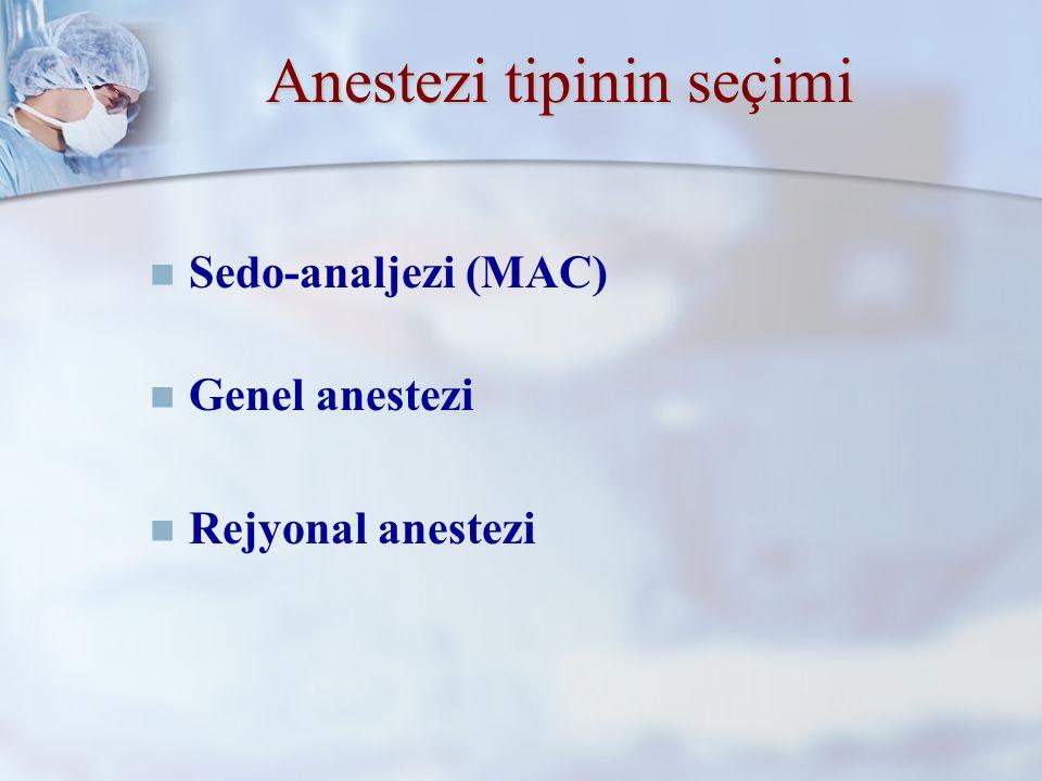 Anestezi Yönteminin Belirlenmesinde Etkili Faktörler  Obstetrik anestezi  Anestezistin beceri, alışkanlık ve tercihi  Cerrahın beceri ve tercihi  Hastanın isteği  Teknik ve personel olanakları