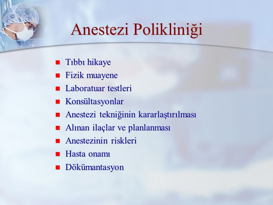 ASA standardı * Hasta, anestezi öncesi bir anesteziyolog tarafından değerlendirilmeli ve muayene edilmelidir.