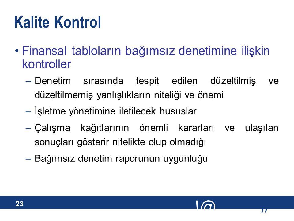 # !@ 23 Kalite Kontrol Finansal tabloların bağımsız denetimine ilişkin kontroller –Denetim sırasında tespit edilen düzeltilmiş ve düzeltilmemiş yanlış