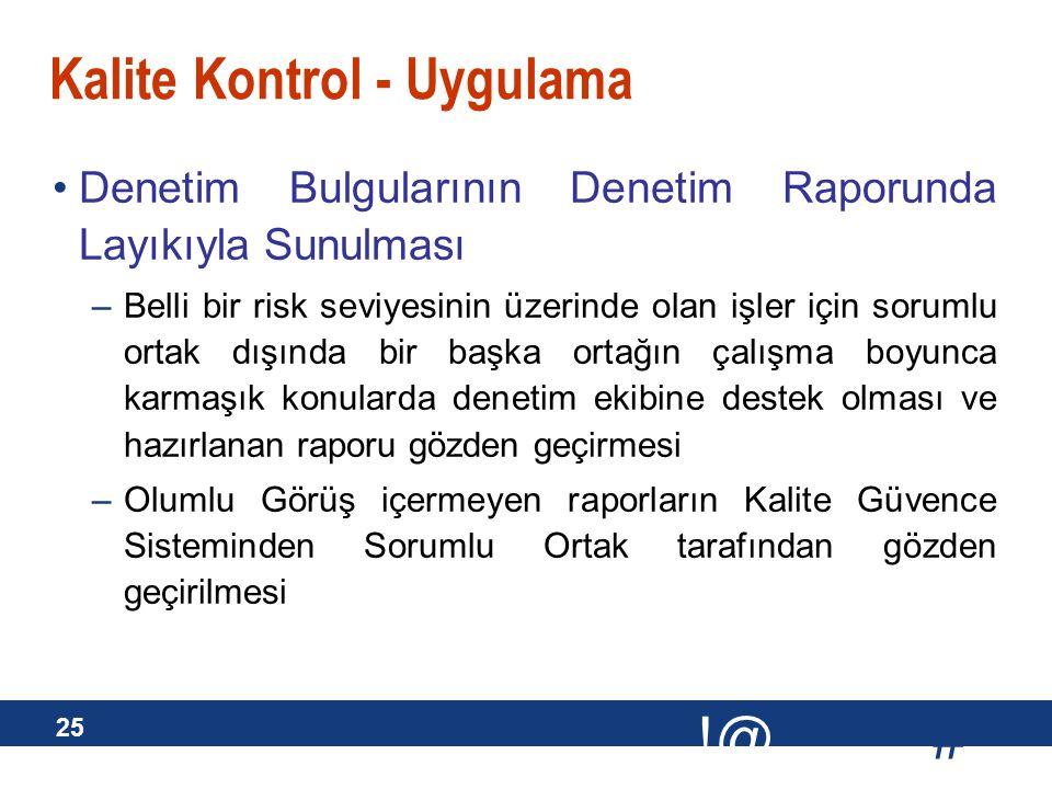 # !@ 25 Kalite Kontrol - Uygulama Denetim Bulgularının Denetim Raporunda Layıkıyla Sunulması –Belli bir risk seviyesinin üzerinde olan işler için soru