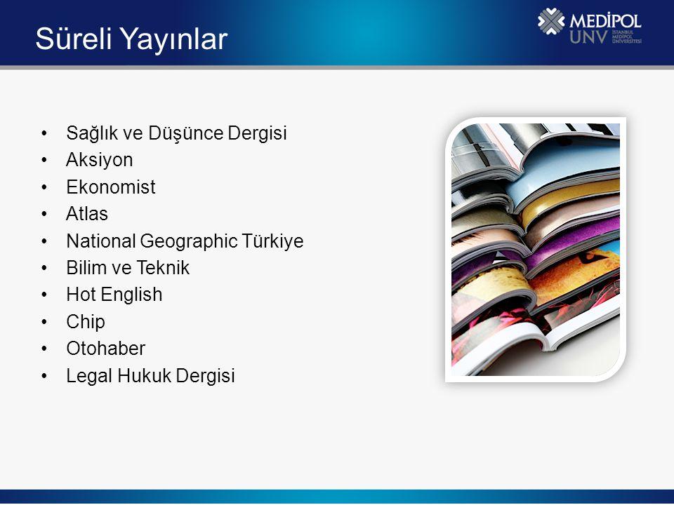 Süreli Yayınlar Sağlık ve Düşünce Dergisi Aksiyon Ekonomist Atlas National Geographic Türkiye Bilim ve Teknik Hot English Chip Otohaber Legal Hukuk De