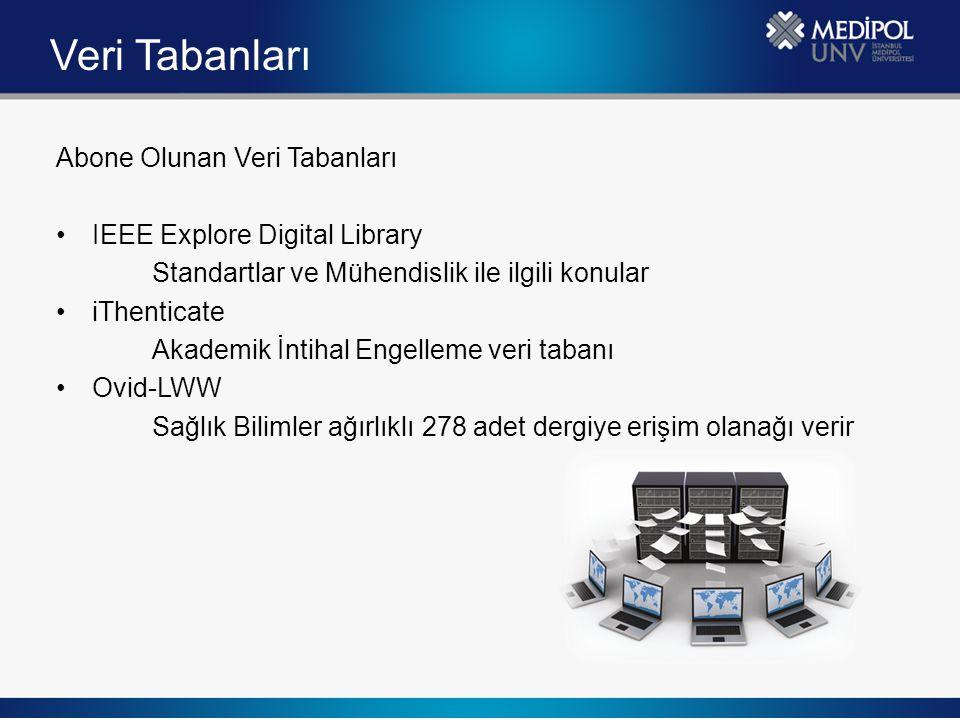 Veri Tabanları Abone Olunan Veri Tabanları IEEE Explore Digital Library Standartlar ve Mühendislik ile ilgili konular iThenticate Akademik İntihal Eng