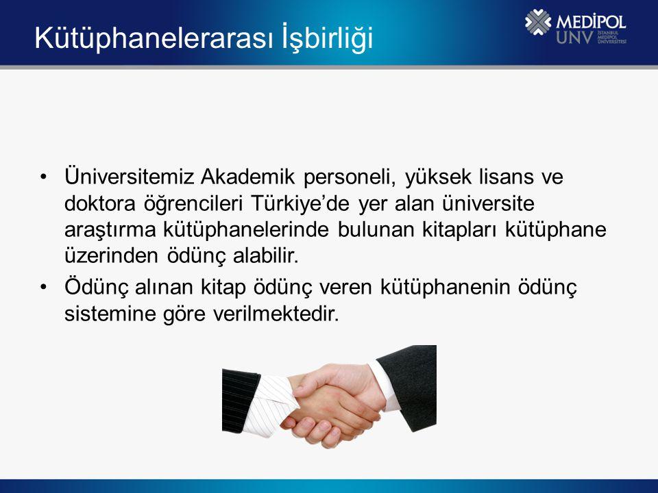 Kütüphanelerarası İşbirliği Üniversitemiz Akademik personeli, yüksek lisans ve doktora öğrencileri Türkiye'de yer alan üniversite araştırma kütüphanel