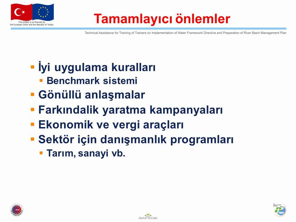 Tamamlayıcı önlemler  İyi uygulama kuralları  Benchmark sistemi  Gönüllü anlaşmalar  Farkındalik yaratma kampanyaları  Ekonomik ve vergi araçları