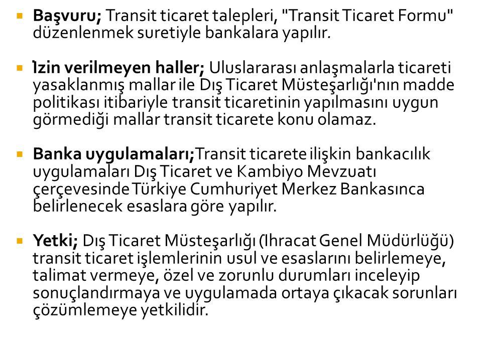  Başvuru; Transit ticaret talepleri,