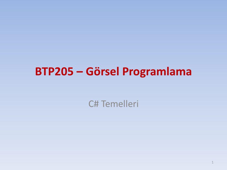 BTP205 – Görsel Programlama C# Temelleri 1