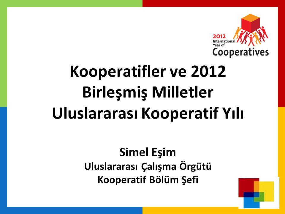 Kooperatifler ve 2012 Birleşmiş Milletler Uluslararası Kooperatif Yılı Simel Eşim Uluslararası Çalışma Örgütü Kooperatif Bölüm Şefi