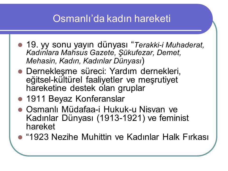"""Osmanlı'da kadın hareketi 19. yy sonu yayın dünyası """" Terakki-i Muhaderat, Kadınlara Mahsus Gazete, Şükufezar, Demet, Mehasin, Kadın, Kadınlar Dünyası"""