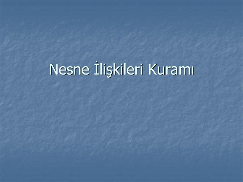 Heinz Kohut Narsisistik gereksinimler (grandiyöz kendilik& ülküleştirilmiş ebeveyn) Narsisistik gereksinimler (grandiyöz kendilik& ülküleştirilmiş ebeveyn) Gerçekçi bakış açısı (kendiliğe ve ebeveyne) Gerçekçi bakış açısı (kendiliğe ve ebeveyne)