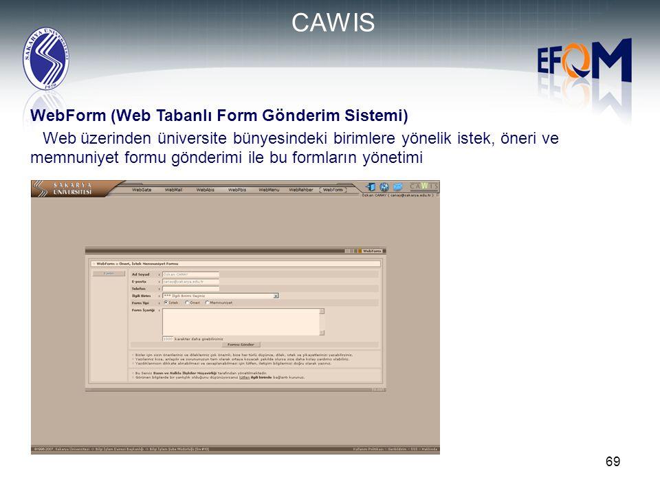 69 WebForm (Web Tabanlı Form Gönderim Sistemi)  Web üzerinden üniversite bünyesindeki birimlere yönelik istek, öneri ve memnuniyet formu gönderimi il