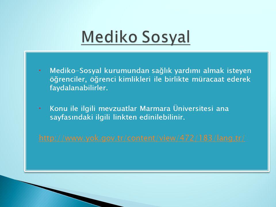  Mediko-Sosyal kurumundan sağlık yardımı almak isteyen öğrenciler, öğrenci kimlikleri ile birlikte müracaat ederek faydalanabilirler.  Konu ile ilgi