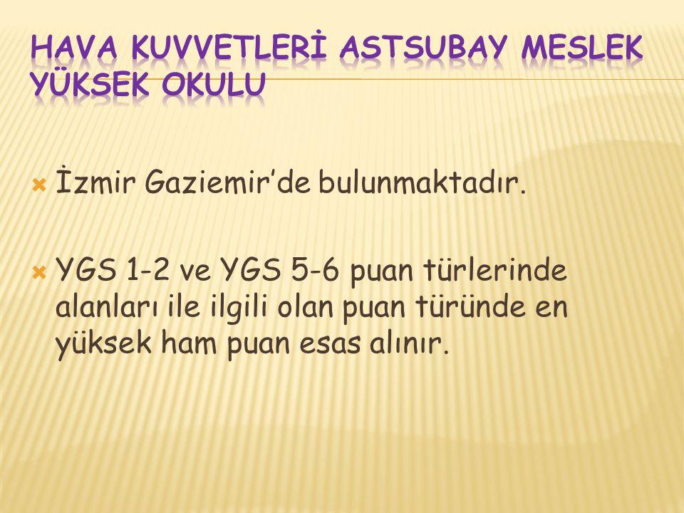  İzmir Gaziemir'de bulunmaktadır.  YGS 1-2 ve YGS 5-6 puan türlerinde alanları ile ilgili olan puan türünde en yüksek ham puan esas alınır.
