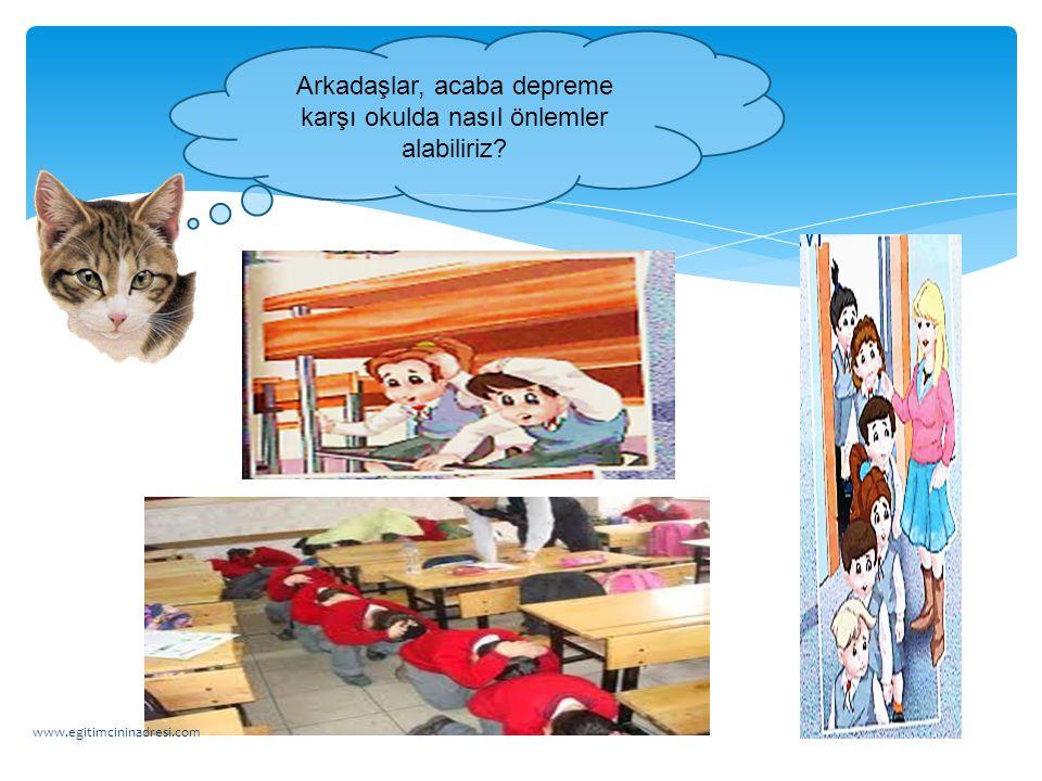 Depreme karşı alınması gereken önlemler; 1- Fazla yüksek binalar yapılmamalı. 2- Binalar sağlam yapılmalı. www.egitimcininadresi.com