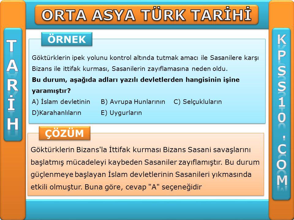 Göktürklerin Bizans la İttifak kurması Bizans Sasani savaşlarını başlatmış mücadeleyi kaybeden Sasaniler zayıflamıştır.