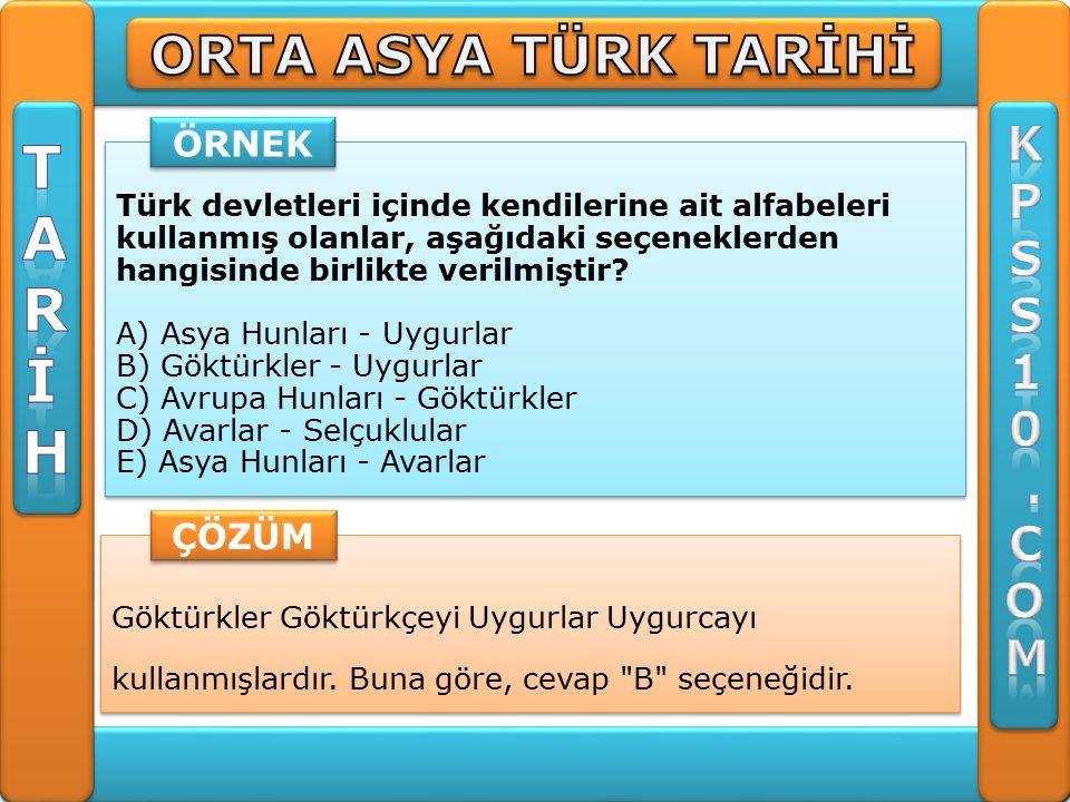 Göktürkler Göktürkçeyi Uygurlar Uygurcayı kullanmışlardır.