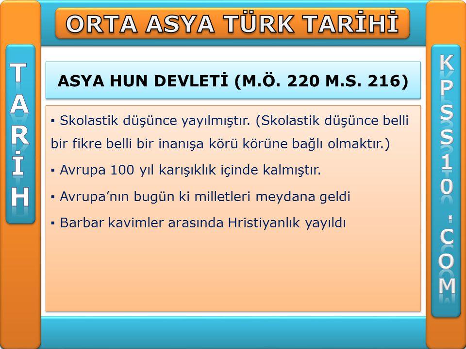 AVRUPA HUN DEVLETİ (375-469) ▪ Avrupa da kurulan ilk Türk devletidir.