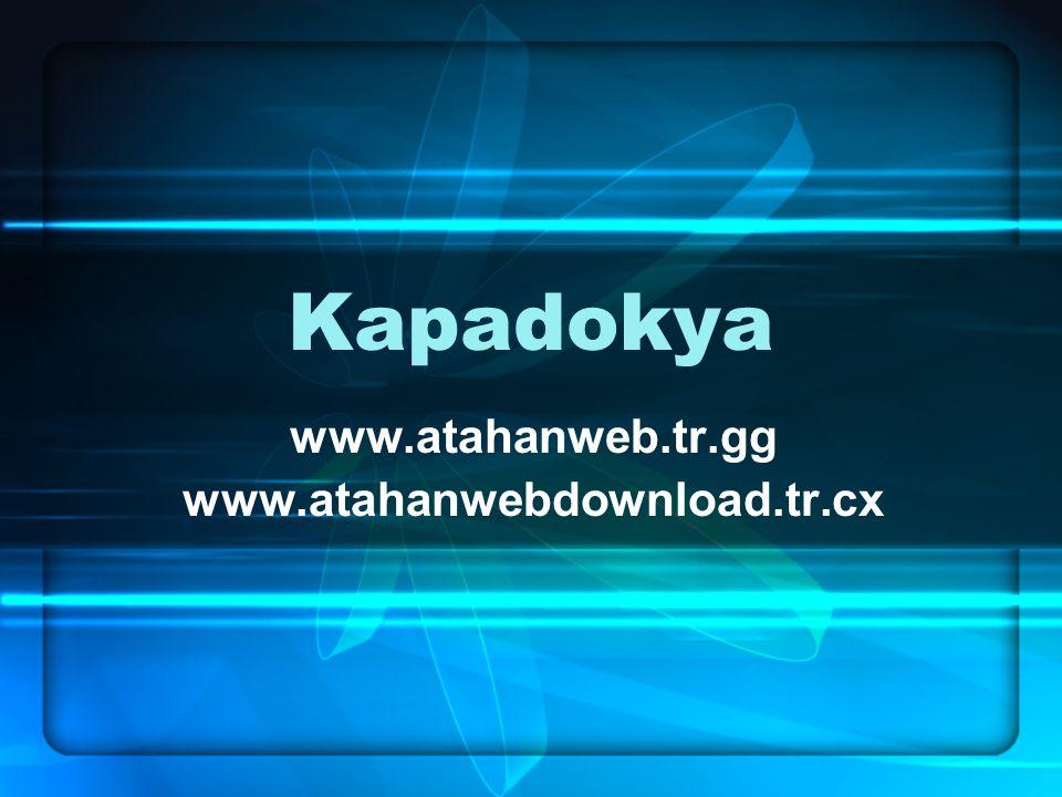 Kapadokya www.atahanweb.tr.gg www.atahanwebdownload.tr.cx