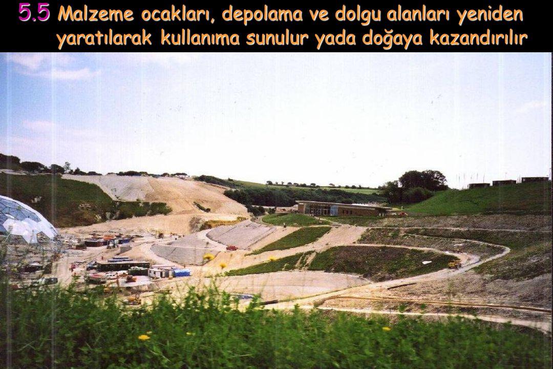 5.3 Düz ve monoton alanlarda, hareket ve değişkenlik yaratılırken, kazı toprağı ile yükseltiler oluşturulur