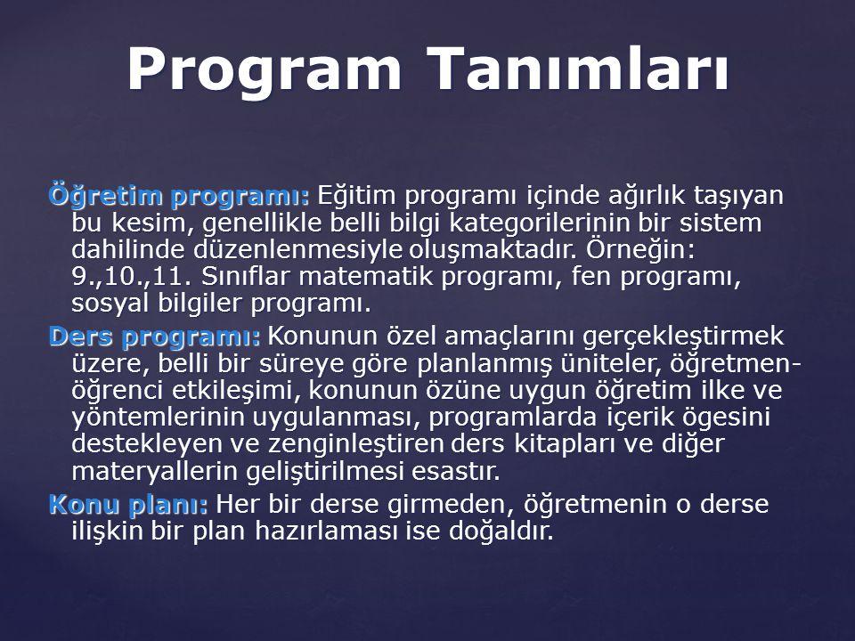 Öğretim programı: Eğitim programı içinde ağırlık taşıyan bu kesim, genellikle belli bilgi kategorilerinin bir sistem dahilinde düzenlenmesiyle oluşmaktadır.