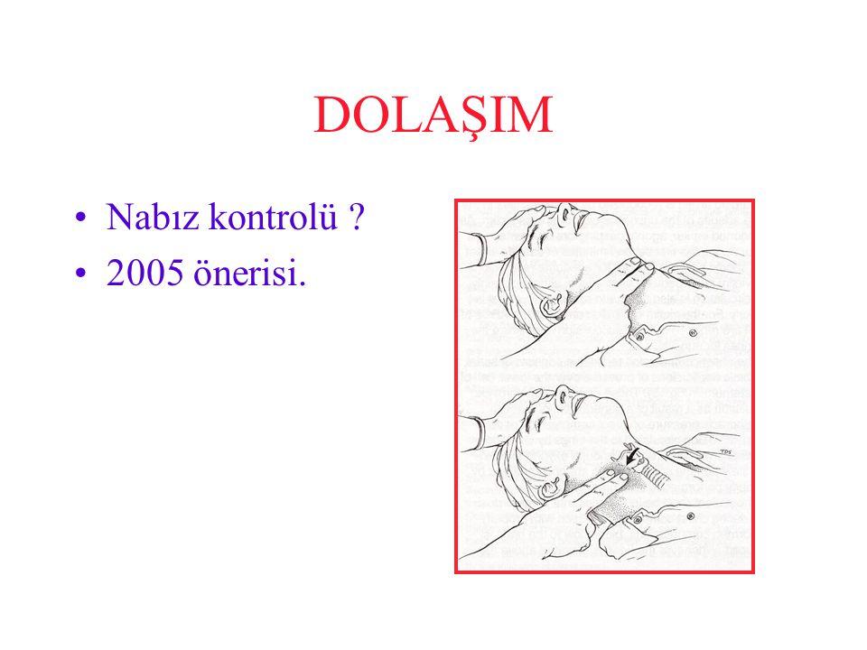 DOLAŞIM Nabız kontrolü ? 2005 önerisi.