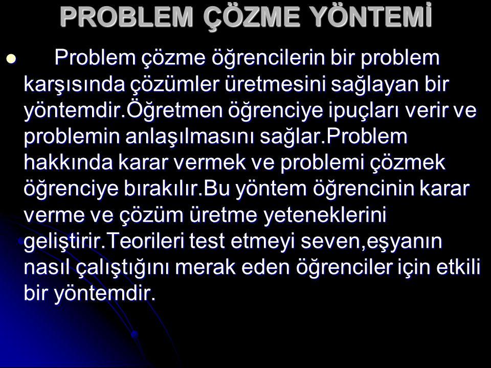 PROBLEM ÇÖZME YÖNTEMİ Problem çözme öğrencilerin bir problem karşısında çözümler üretmesini sağlayan bir yöntemdir.Öğretmen öğrenciye ipuçları verir v